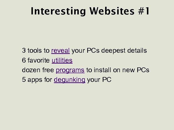 Interesting Websites #1 3 tools to reveal your PCs deepest details 6 favorite utilities