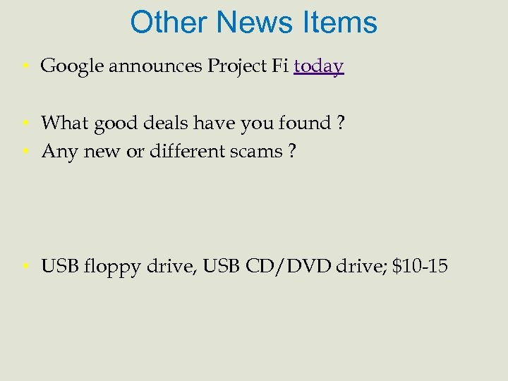 Other News Items • Google announces Project Fi today • What good deals have