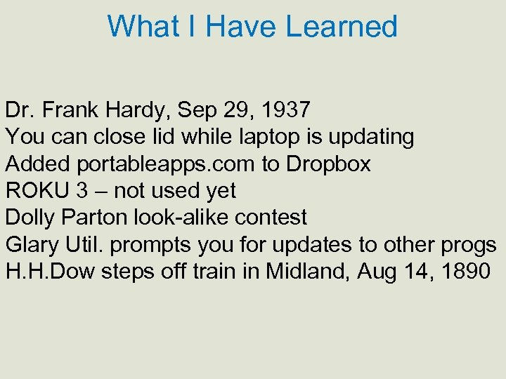 What I Have Learned Dr. Frank Hardy, Sep 29, 1937 You can close lid