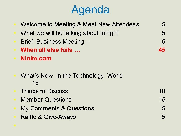 Agenda • • • Welcome to Meeting & Meet New Attendees What we will