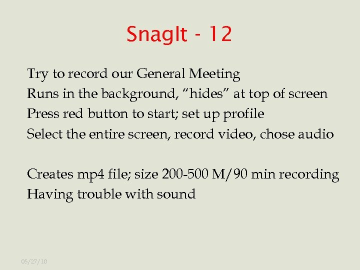 Snag. It - 12 Try to record our General Meeting Runs in the background,