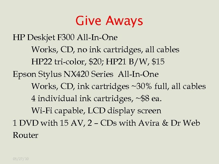 Give Aways HP Deskjet F 300 All-In-One Works, CD, no ink cartridges, all cables