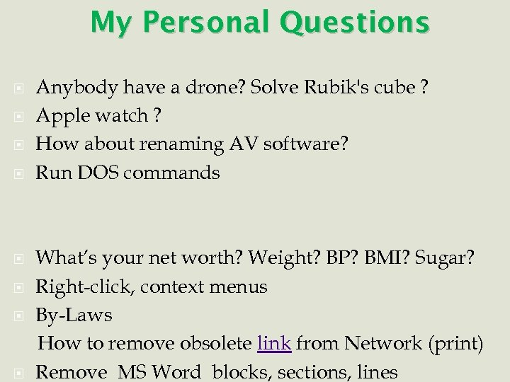 My Personal Questions Anybody have a drone? Solve Rubik's cube ? Apple watch ?