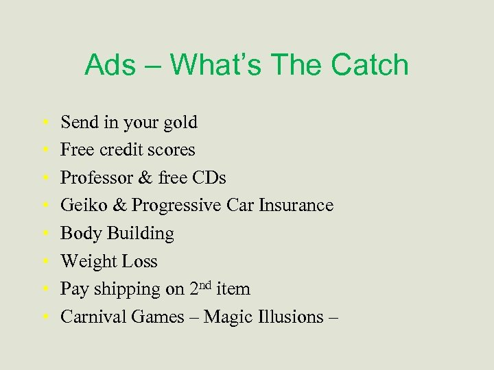 Ads – What's The Catch • • Send in your gold Free credit scores