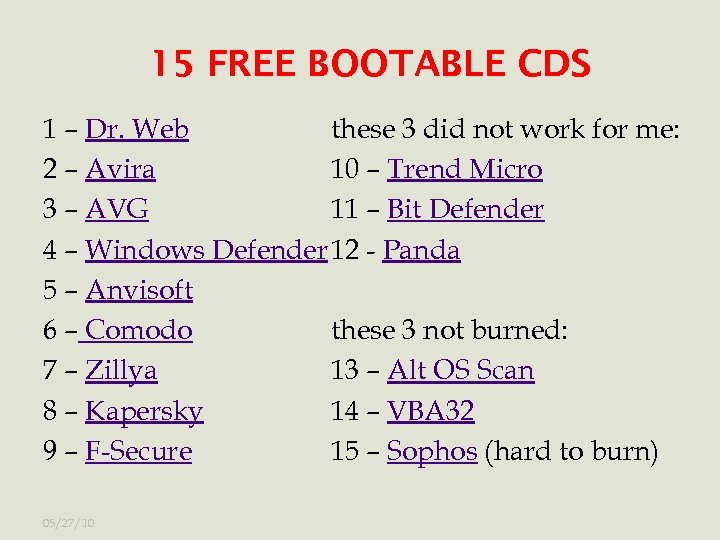 15 FREE BOOTABLE CDS 1 – Dr. Web these 3 did not work for