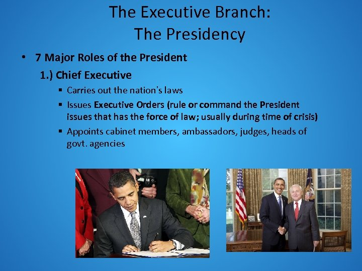 The Executive Branch: The Presidency • 7 Major Roles of the President 1. )