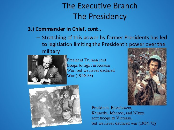 The Executive Branch The Presidency 3. ) Commander in Chief, cont. . – Stretching