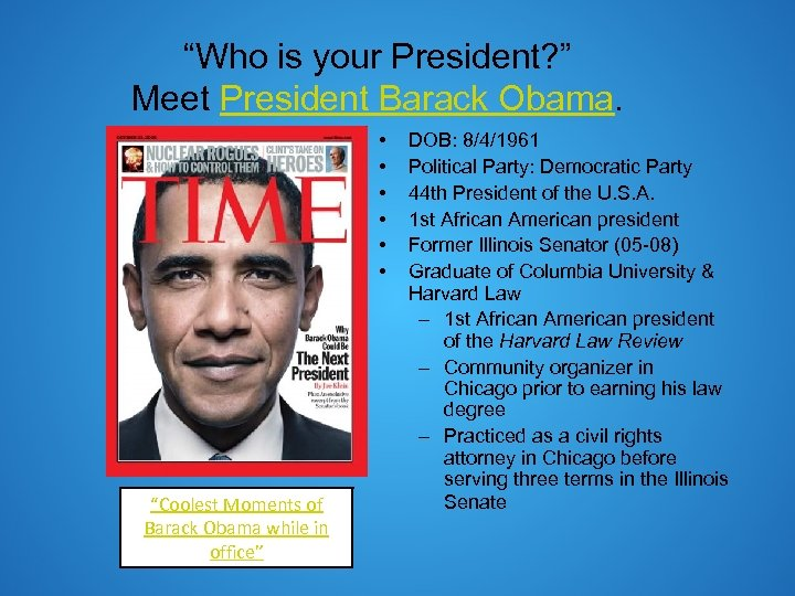 """Who is your President? "" Meet President Barack Obama. • • • ""Coolest Moments"