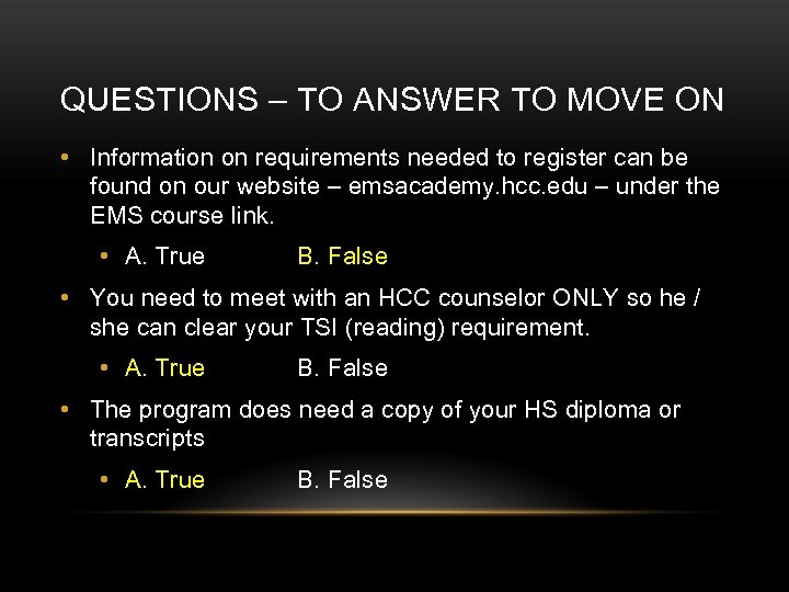 QUESTIONS – TO ANSWER TO MOVE ON • Information on requirements needed to register