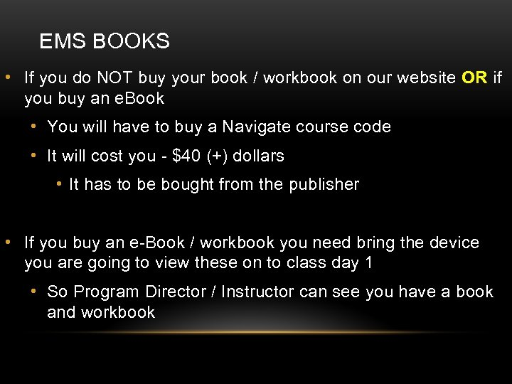 EMS BOOKS • If you do NOT buy your book / workbook on our