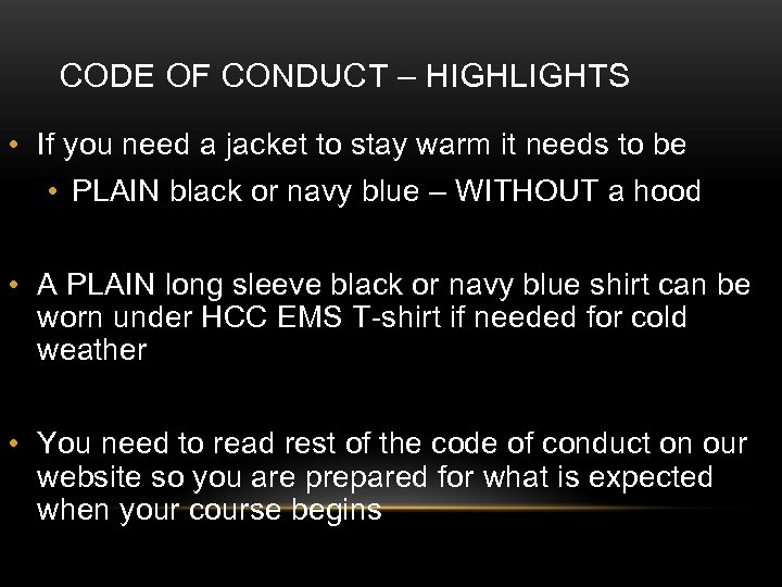 CODE OF CONDUCT – HIGHLIGHTS • If you need a jacket to stay warm