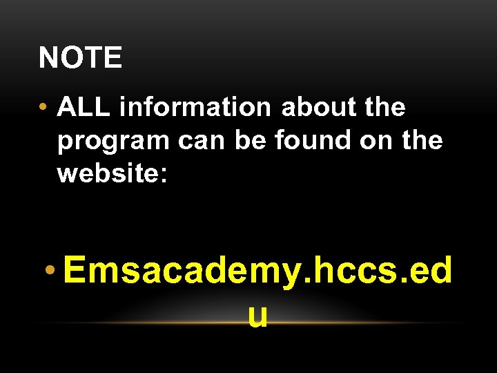 NOTE • ALL information about the program can be found on the website: •