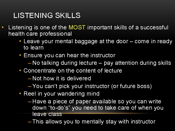 LISTENING SKILLS • Listening is one of the MOST important skills of a successful