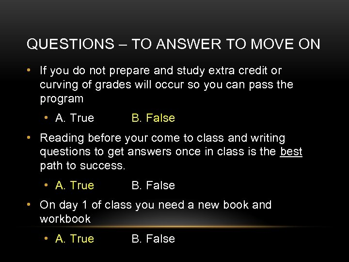 QUESTIONS – TO ANSWER TO MOVE ON • If you do not prepare and
