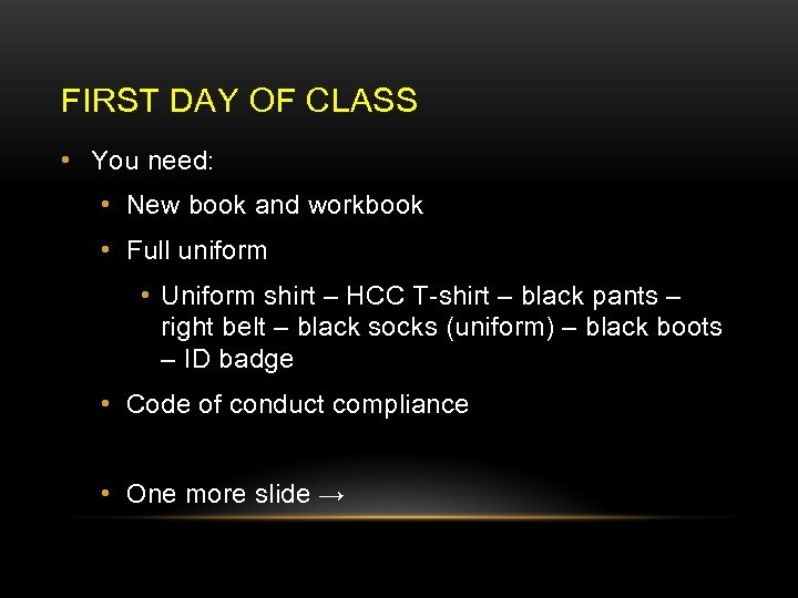 FIRST DAY OF CLASS • You need: • New book and workbook • Full