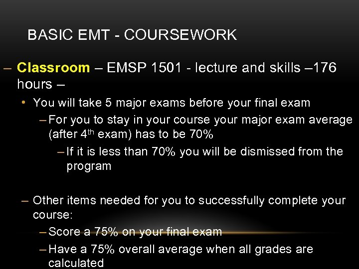 BASIC EMT - COURSEWORK – Classroom – EMSP 1501 - lecture and skills –