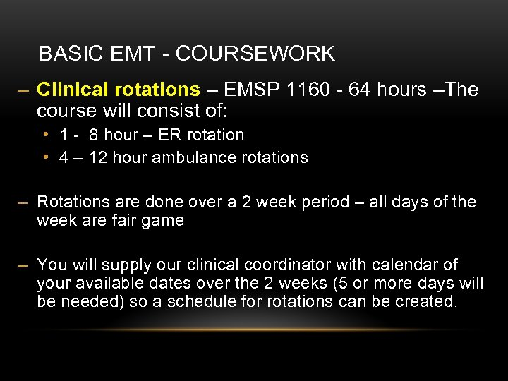 BASIC EMT - COURSEWORK – Clinical rotations – EMSP 1160 - 64 hours –The