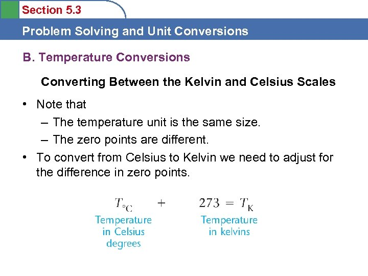 Section 5. 3 Problem Solving and Unit Conversions B. Temperature Conversions Converting Between the