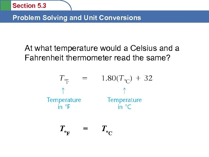 Section 5. 3 Problem Solving and Unit Conversions At what temperature would a Celsius