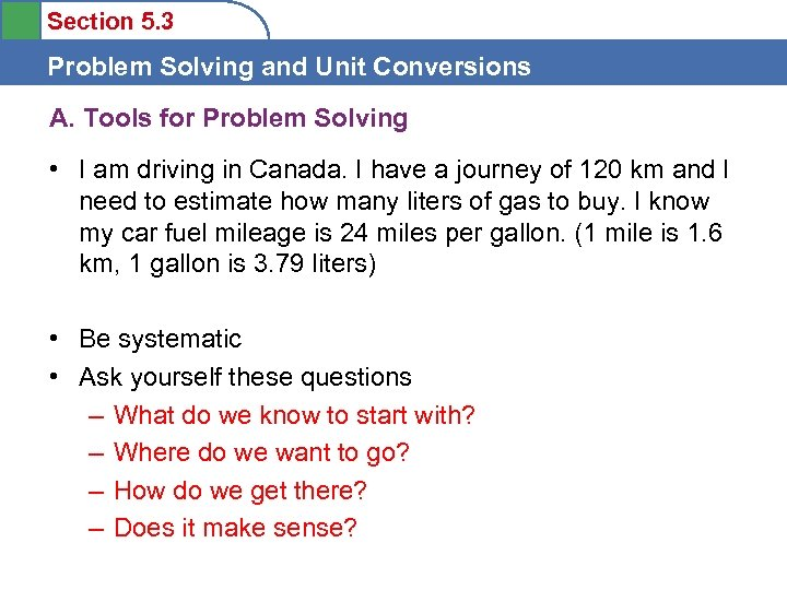 Section 5. 3 Problem Solving and Unit Conversions A. Tools for Problem Solving •