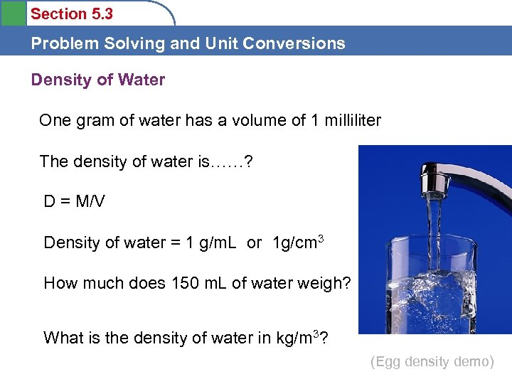 Section 5. 3 Problem Solving and Unit Conversions Density of Water One gram of