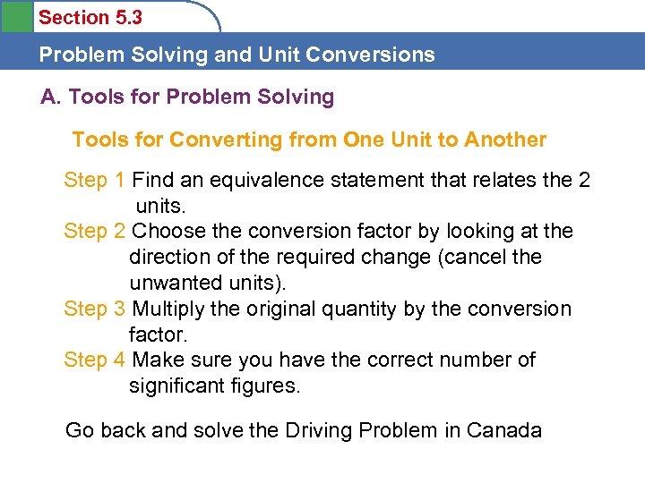 Section 5. 3 Problem Solving and Unit Conversions A. Tools for Problem Solving Tools