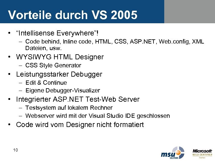 "Vorteile durch VS 2005 • ""Intellisense Everywhere""! – Code behind, Inline code, HTML, CSS,"