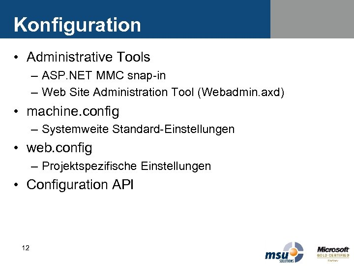Konfiguration • Administrative Tools – ASP. NET MMC snap-in – Web Site Administration Tool