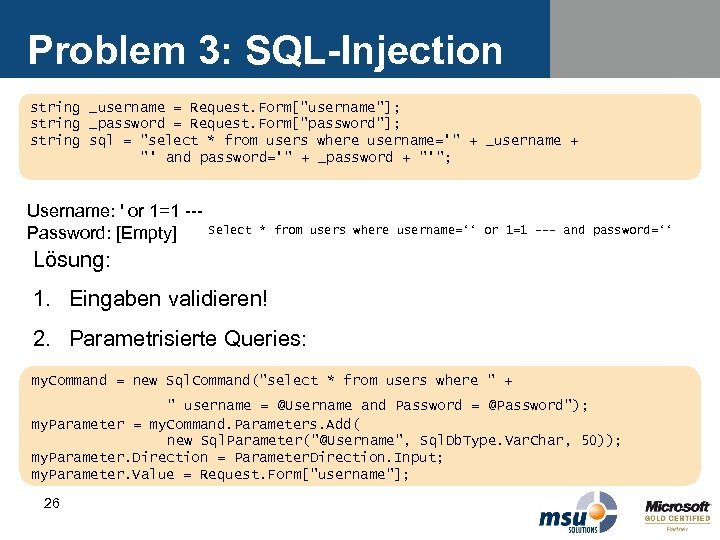 Problem 3: SQL-Injection string _username = Request. Form[