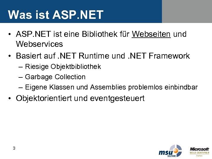 Was ist ASP. NET • ASP. NET ist eine Bibliothek für Webseiten und Webservices