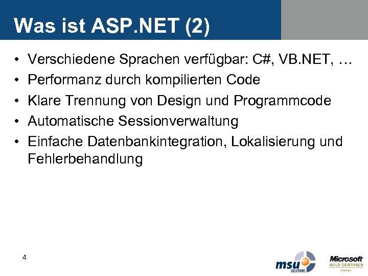 Was ist ASP. NET (2) • • • Verschiedene Sprachen verfügbar: C#, VB. NET,