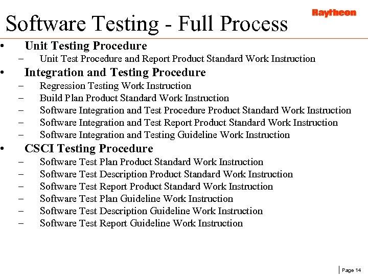 Software Testing - Full Process • Unit Testing Procedure – • Unit Test Procedure