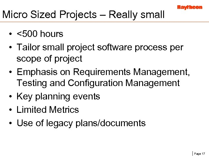 Micro Sized Projects – Really small • <500 hours • Tailor small project software
