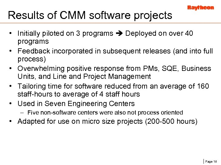 Results of CMM software projects • Initially piloted on 3 programs Deployed on over