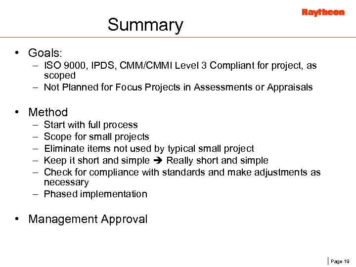 Summary • Goals: – ISO 9000, IPDS, CMM/CMMI Level 3 Compliant for project, as