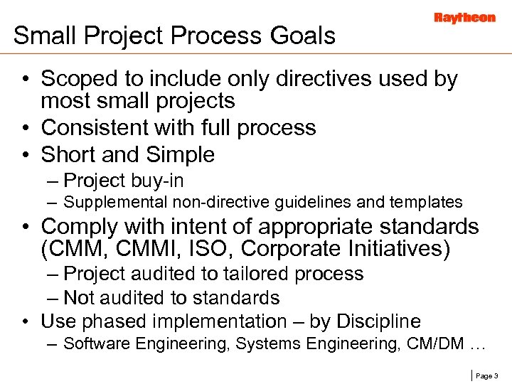 Small Project Process Goals • Scoped to include only directives used by most small