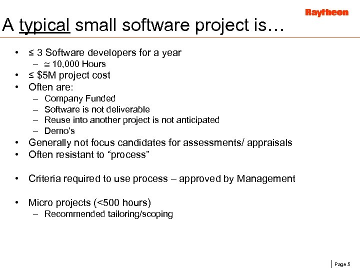 A typical small software project is… • ≤ 3 Software developers for a year
