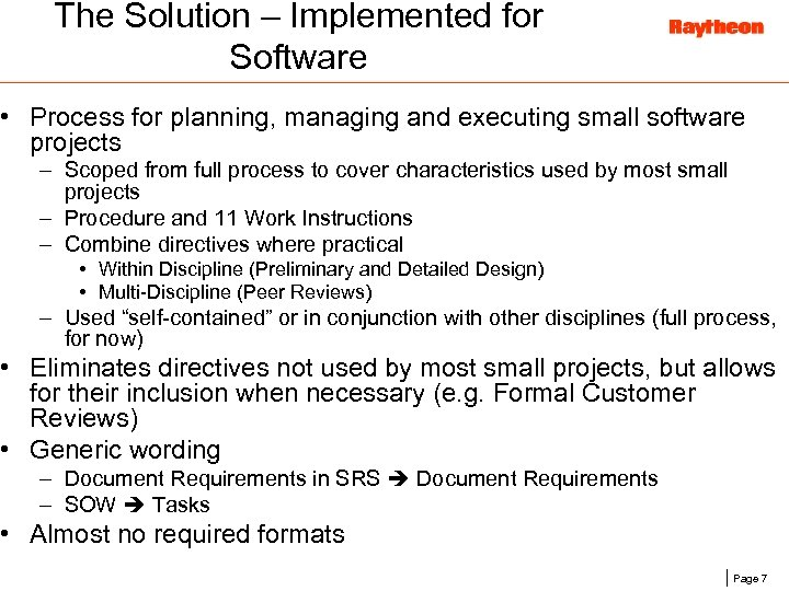 The Solution – Implemented for Software • Process for planning, managing and executing small