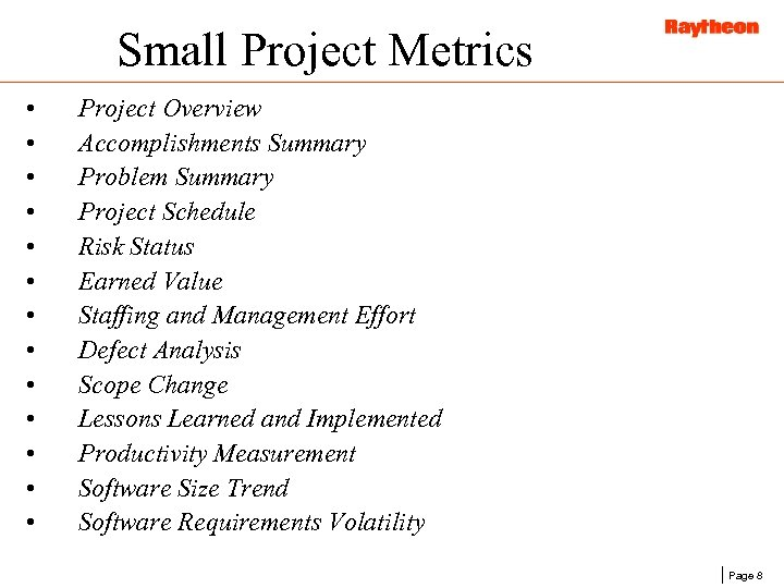 Small Project Metrics • • • • Project Overview Accomplishments Summary Problem Summary Project