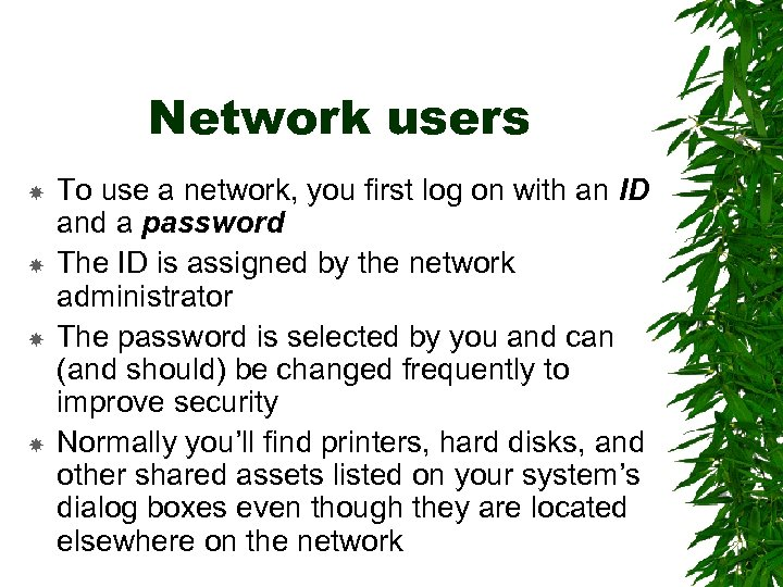 Network users To use a network, you first log on with an ID and