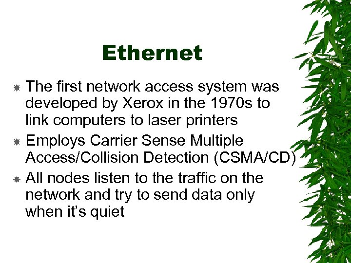 Ethernet The first network access system was developed by Xerox in the 1970 s