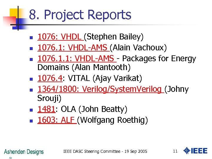 8. Project Reports n n n n 1076: VHDL (Stephen Bailey) 1076. 1: VHDL-AMS