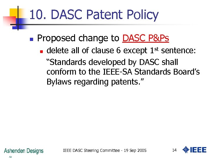 10. DASC Patent Policy n Proposed change to DASC P&Ps n delete all of