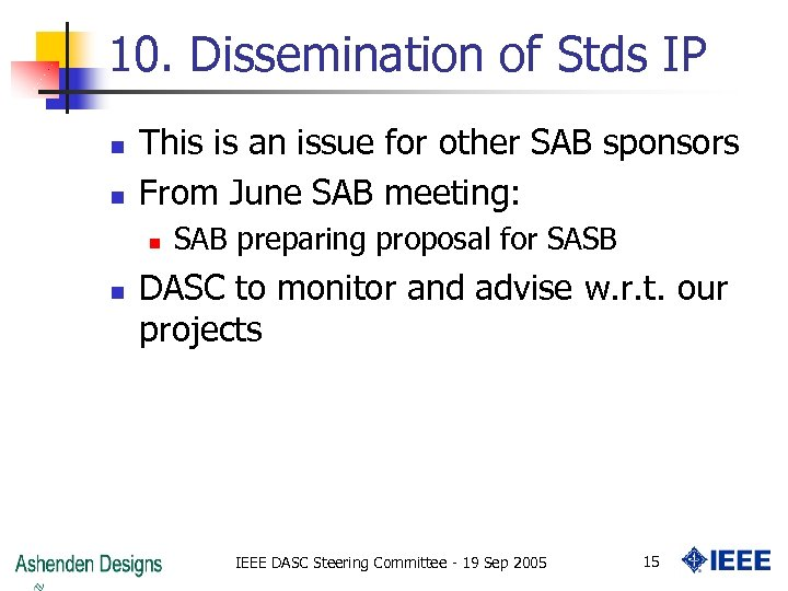 10. Dissemination of Stds IP n n This is an issue for other SAB