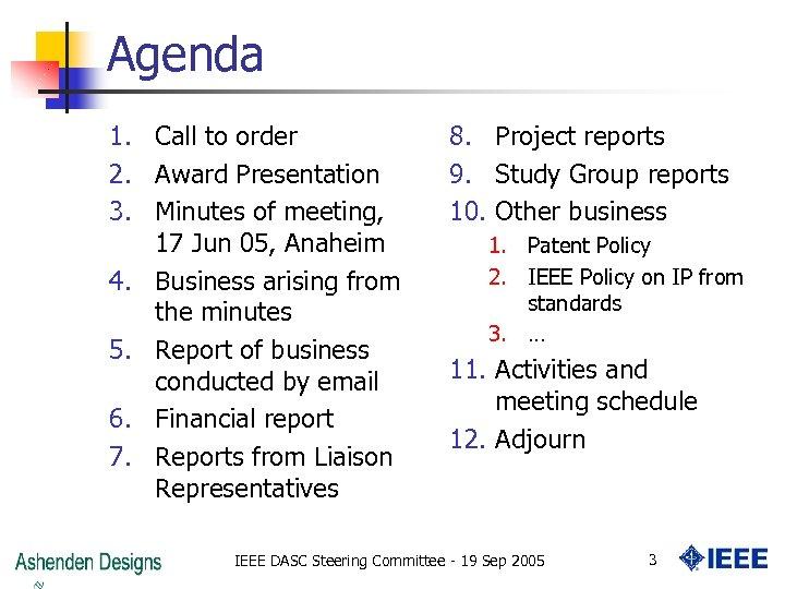 Agenda 1. Call to order 2. Award Presentation 3. Minutes of meeting, 17 Jun