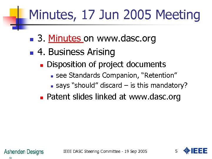 Minutes, 17 Jun 2005 Meeting n n 3. Minutes on www. dasc. org 4.