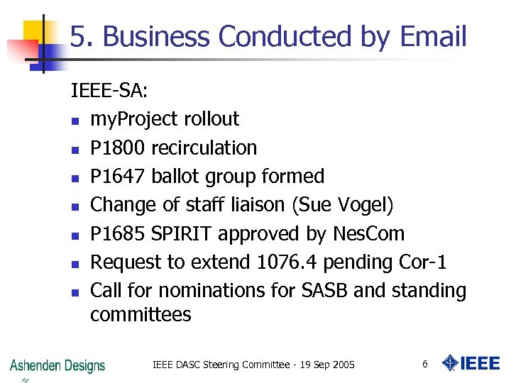 5. Business Conducted by Email IEEE-SA: n my. Project rollout n P 1800 recirculation
