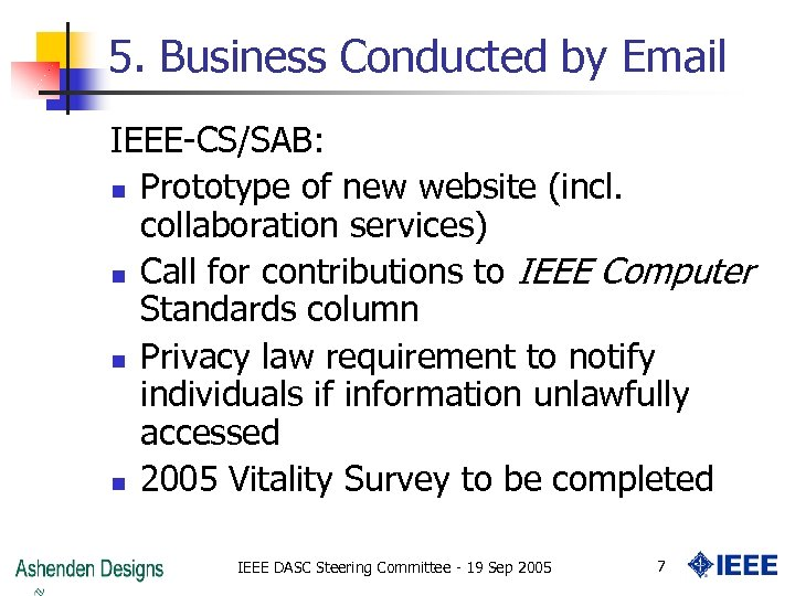 5. Business Conducted by Email IEEE-CS/SAB: n Prototype of new website (incl. collaboration services)