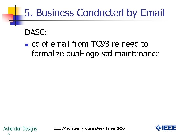 5. Business Conducted by Email DASC: n cc of email from TC 93 re