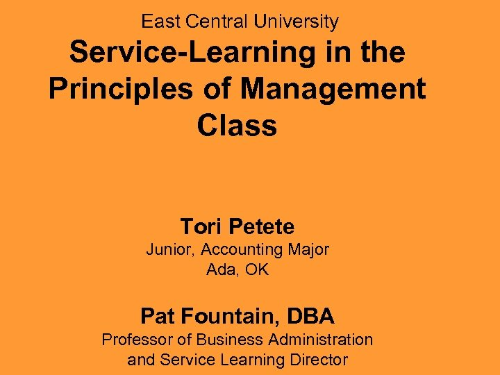 East Central University Service-Learning in the Principles of Management Class Tori Petete Junior, Accounting